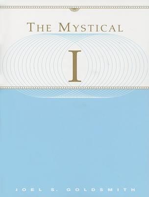 Mystical I by Joel Goldsmith