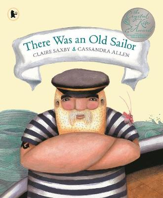 There Was An Old Sailor by Claire Saxby