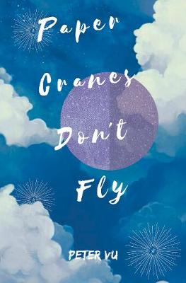 Paper Cranes Don't Fly book