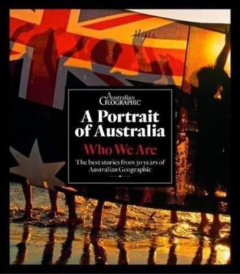 Portrait of Australia: Who Are We? by Australian Geographic