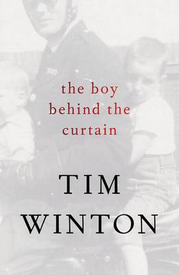 Boy Behind The Curtain by Tim Winton