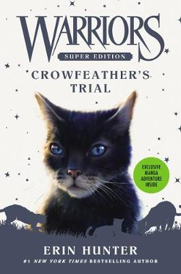 Warriors Super Edition: Crowfeather's Trial by Erin Hunter