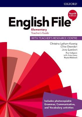 English File: Elementary: Teacher's Guide with Teacher's Resource Centre by Christina Latham-Koenig