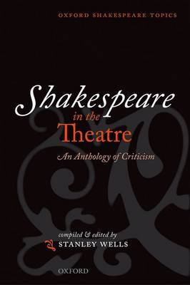 Shakespeare in the Theatre by Stanley Wells