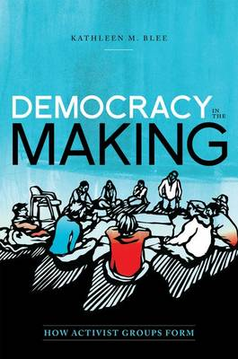 Democracy in the Making by Kathleen M. Blee