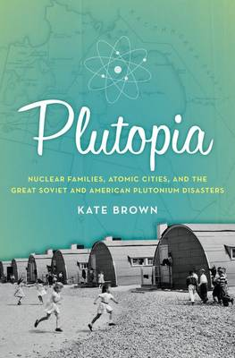 Plutopia by Kate Brown