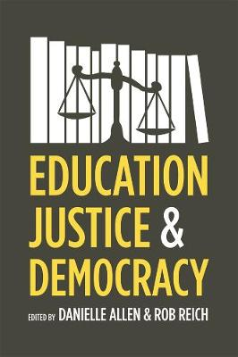 Education, Justice, and Democracy by Danielle S. Allen