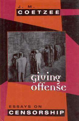 Giving Offense by J. M. Coetzee