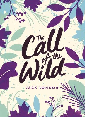 The Call of the Wild: Green Puffin Classics by Jack London