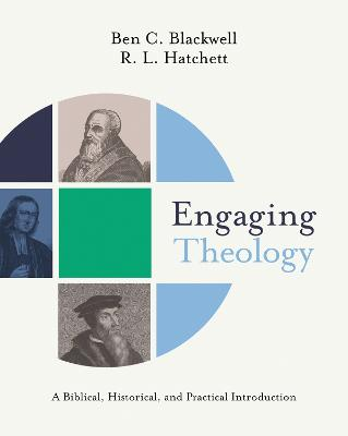 Engaging Theology: A Biblical, Historical, and Practical Introduction book