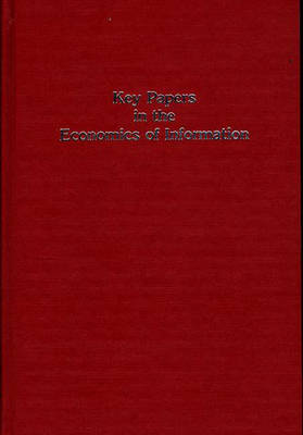 Key Papers in the Economics of Information by Donald W. King