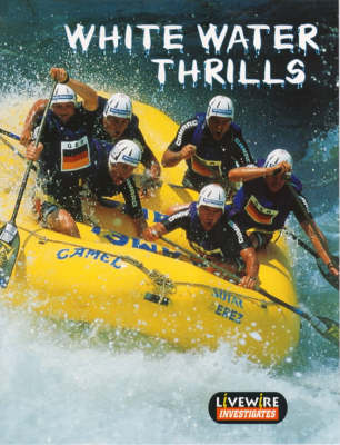 Livewire Investigates White Water Thrills by Henry Billings