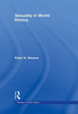 Sexuality in World History by Peter N. Stearns