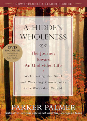 Hidden Wholeness by Parker J. Palmer