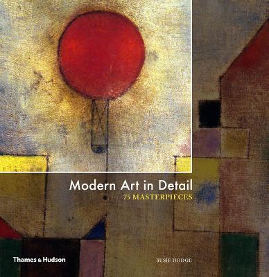 Modern Art in Detail by Susie Hodge