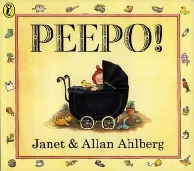 Peepo! (Board Book) by Allan Ahlberg