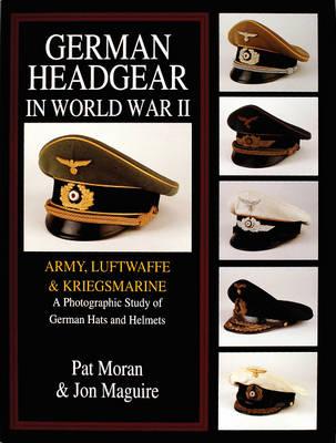 German Headgear in World War II by Pat Moran