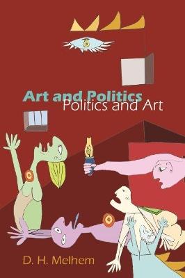 Art and Politics-Politics and Art by D.H. Melhem