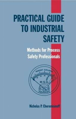 Practical Guide to Industrial Safety by Nicholas P. Cheremisinoff