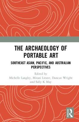 The Archaeology of Portable Art by Michelle Langley
