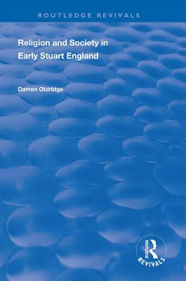 Religion and Society in Early Stuart England by Darren Oldridge