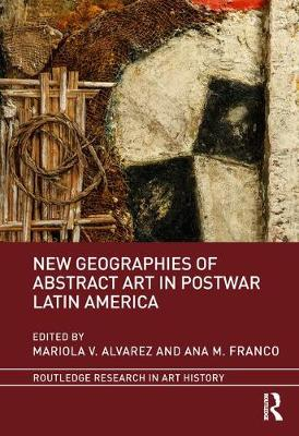 New Geographies of Abstract Art in Postwar Latin America book