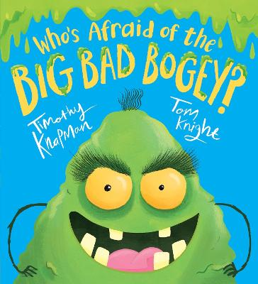 Who's Afraid of the Big Bad Bogey? by Timothy Knapman