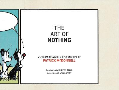 The Art of Nothing: 25 Years of Mutts and the Art of Patrick McDonnell book