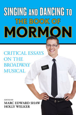Singing and Dancing to the Book of Mormon by Marc Edward Shaw