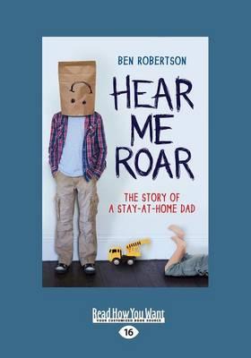 Hear Me Roar by Ben Robertson