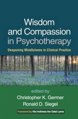 Wisdom and Compassion in Psychotherapy by Christopher Germer