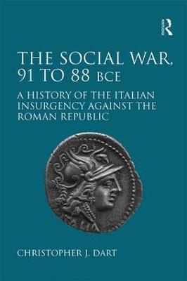 Social War, 91 to 88 BCE by Christopher J. Dart