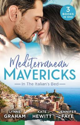 Mediterranean Mavericks: In The Italian's Bed/Leonetti's Housekeeper Bride/Inherited By Ferranti/Best Man For The Bridesmaid by Jennifer Faye
