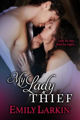 My Lady Thief by Emily Larkin