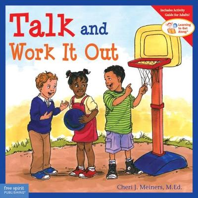 Talk and Work it Out by Cheri J. Meiners