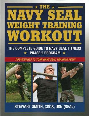 Navy Seal Weight Training by Stewart Smith