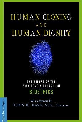 Human Cloning and Human Dignity book