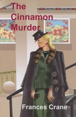 The Cinnamon Murder by Frances Crane
