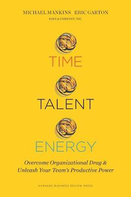 Time, Talent, Energy by Michael C. Mankins
