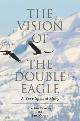 The Vision of the Double Eagle: A Very Special Story by Jan Moore