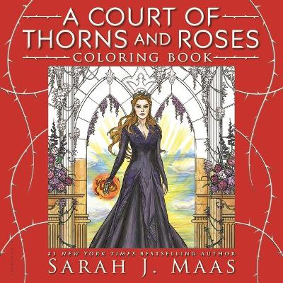 A Court of Thorns and Roses Coloring Book by Sarah J. Maas