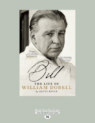 Bill: The Life of William Dobell by Scott Bevan