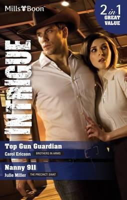 Top Gun Guardian / Nanny 911 by Carol Ericson