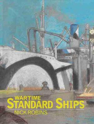 Wartime Standard Ships by Nick Robins