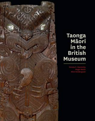 Taonga Maori in the British Museum by Dorota C. Starecka