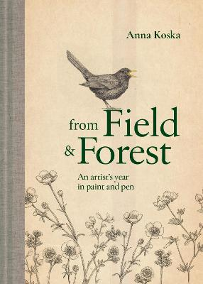 From Field & Forest: An artist's year in paint and pen book