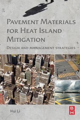 Pavement Materials for Heat Island Mitigation by Hui Li