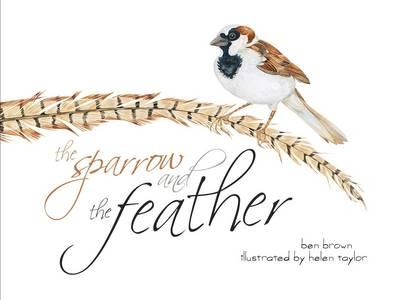The Sparrow and the Feather by Benjamin Brown