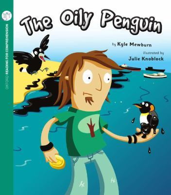 The Oily Penguin (Pack of 6 with Comprehension Coaching Card): Oxford Level 3 by Kyle Mewburn
