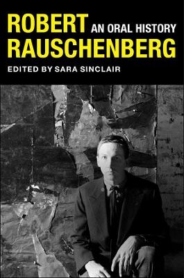 Robert Rauschenberg: An Oral History book